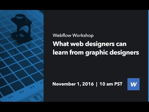 Webflow Workshop #58 - What web designers can learn from graphic designers