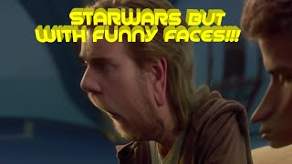 STARWARS BUT WITH FUNNY FACES!!!
