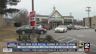 2 men rob Royal Farms in Glen Burnie