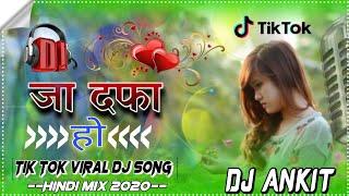 Jaa Dafa Ho💘 Jindagi Se Meri💓Tik Viral DJ Mix By DJ Ankit