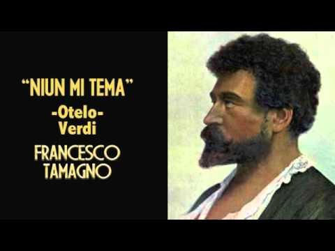 """""""Niun mi Tema"""" -  Francesco Tamagno"""