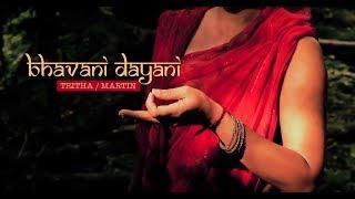 """Bhavani Dayani"" Clip Officiel, Tritha Sinha & Martin Dubois"