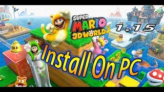 How To Install SUPER MARIO 3D WORLD On PC Cemu 1.15