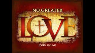 No Greater Love May 9, 2021
