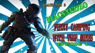 MACSNEDZO FUNNY MOMENTS, CAMPING WITH TRIPMINES, BLACK OPS 3