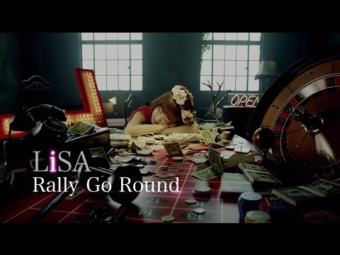 LiSA 『Rally Go Round』-MUSIC CLIP Short Ver.-