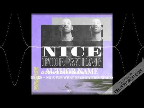 Drake - Nice For What (Goshfather Remix) (Clean)