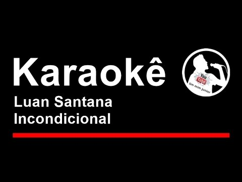 Luan Santana Incondicional Karaoke