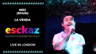 ESCKAZ in London: Miki - Spain - La Venda (at London Eurovision Party 2019)