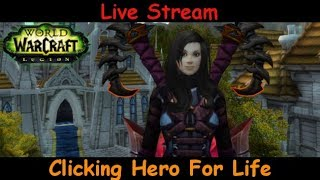 clicking hero for life - fury warrior - world of warcraft - live stream pve gameplay