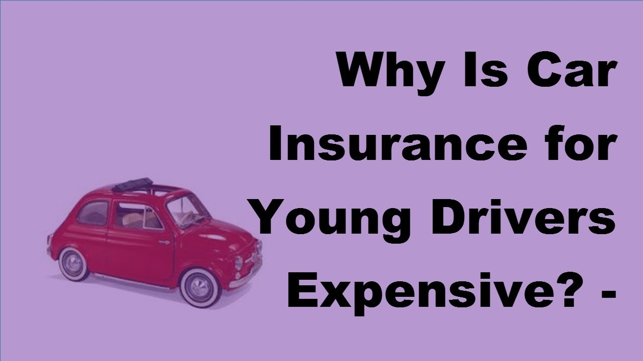 why is car insurance for young drivers expensive 2017 young drivers car insurance youtube. Black Bedroom Furniture Sets. Home Design Ideas