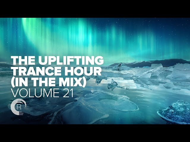 THE UPLIFTING TRANCE HOUR IN THE MIX VOL  21 [FULL SET]