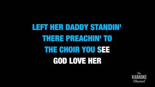 "God Love Her in the Style of ""Toby Keith"" karaoke video with lyrics (no lead vocal)"