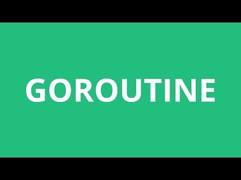 How To Pronounce Goroutine - Pronunciation Academy