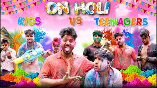 KIDS vs TEENAGER on HOLI || JaiPuru