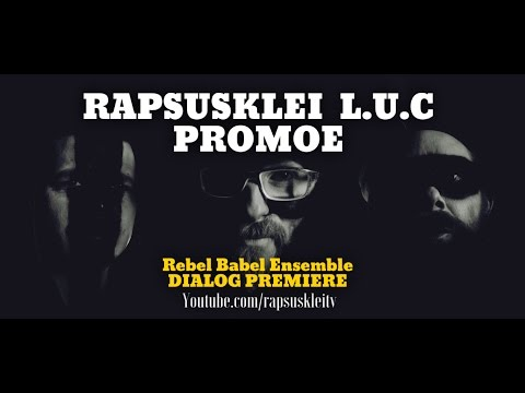 Rebel Babel Ensemble - Dialog (Rapsusklei, Promoe, L.U.C. feat. Jan)