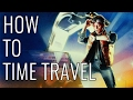 How To Time Travel EPIC HOW TO