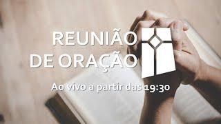Reunião de Oração (29/06/2021)
