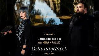 Cover images JACQUES HOUDEK - Čista umjetnost (feat. NINA KRALJIĆ)