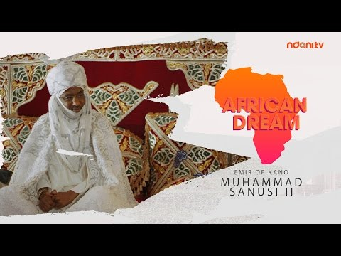 AFRICAN DREAM - HRH MUHAMMAD SANUSI II , EMIR OF KANO