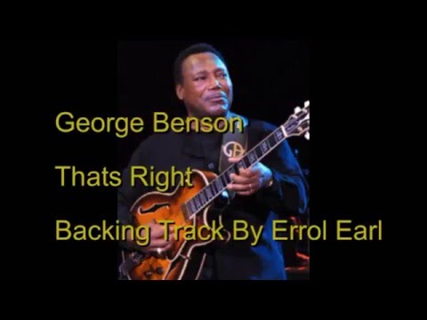 George Benson,s Thats Right.Backing Track By Errol Earl