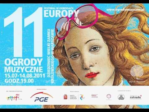 11. Festiwal Ogrody Muzyczne -- W Ogrodach Europy 15.07 -- 14.08.2011 r.