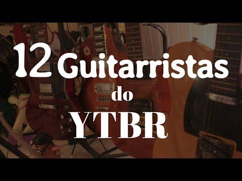 12 Guitarristas Sensacionais do YTBR por Fabio Lima