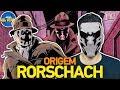 ORIGEM: RORSCHACH Watchmen