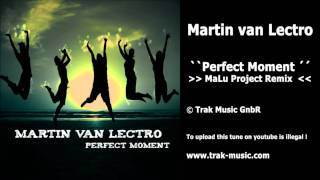 Martin Van Lectro - Perfect Moment (MaLu Project Remix)