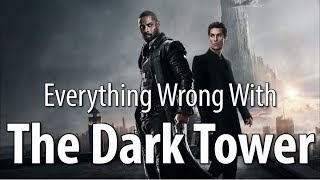 Everything Wrong With The Dark Tower In 17 Minutes Or Less Top 10 Video