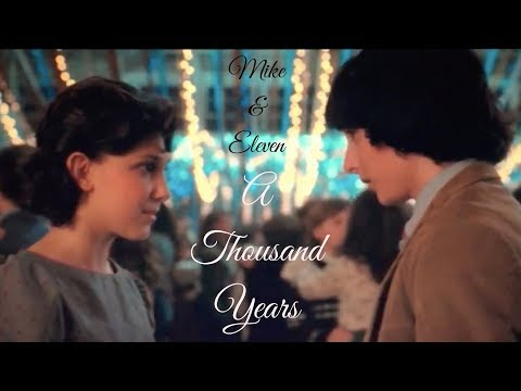 Mike & Eleven  A Thousand Years