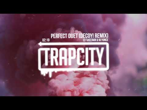 Mix - Ed Sheeran & Beyoncé - Perfect Duet (Decoy! Remix) [Lyrics]