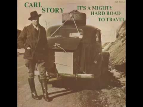It's A Mighty Hard Road To Travel [1980] - Carl Story