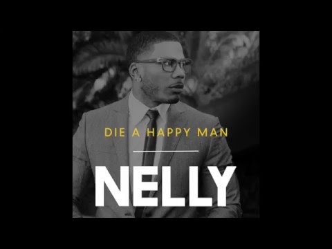 "Nelly ""Die A Happy Man"" (Audio)"