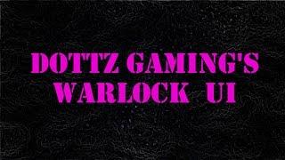 5.4.8 WoW Add-Ons: Dottz Gaming's Warlock UI