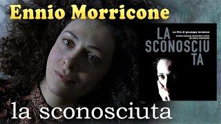 ENNIO  MORRICONE -  «La Sconosciuta» (музыка к фильму «НЕЗНАКОМКА», 2006)