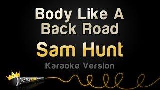 Sam Hunt - Body Like A Back Road (Karaoke Version)