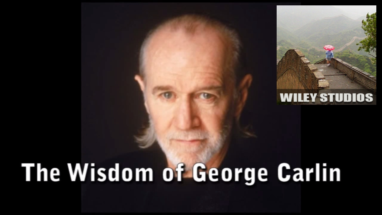 The Wisdom Of George Carlin Famous Quotes Youtube