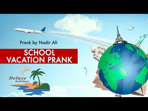 | School Vacation Prank | By Nadir Ali In | P 4 Pakao |  Deluxe Holidays |