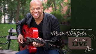 TrueFire Live: Mark Whitfield - The Soul of Jazz