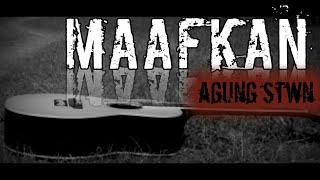 Download Video MAAFKAN  -Original song cipt agung stwn NADA MINOR MP3 3GP MP4