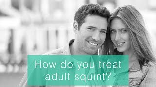 How do you treat adult squint?