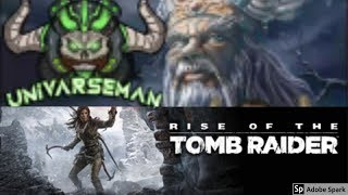 Rise of the Tomb Raider: Quest for the Divine Sauce Episode 34