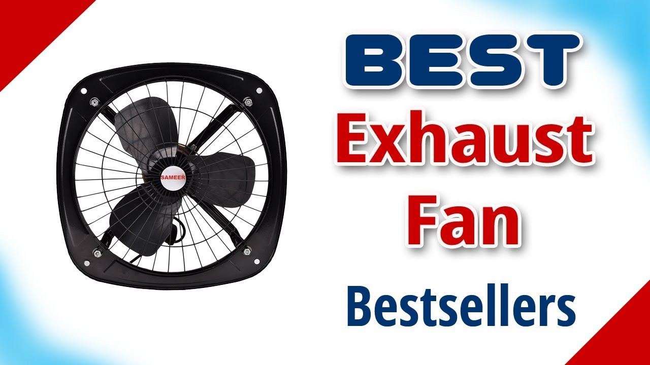 Best Exhaust Fan For Kitchen In India With Price 2019 Has Tv