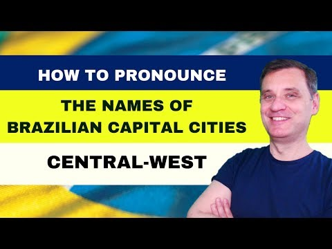 👄 HOW TO PRONOUNCE THE NAMES OF BRAZILIAN CAPITAL CITIES - CENTRAL-WEST REGION
