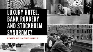 How does luxury hotel bank robbery and Stockholm syndrome connect Review of 2 hotels in Sweden
