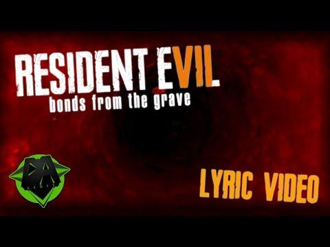 RESIDENT EVIL 7 SONG (BONDS FROM THE GRAVE) LYRIC VIDEO - DAGames