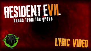 RESIDENT EVIL 7 SONG (BONDS FROM THE GRAVE) LYRIC VIDEO - DAGames