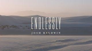 Endlessly (Lyric Video) // The War Is Over // Josh Baldwin