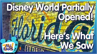 Disney World Partially Opened -- Here's What We Saw!